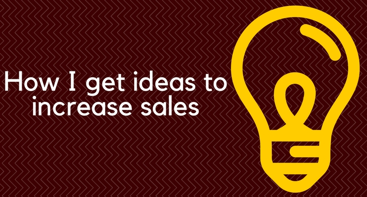 How to get ideas to increase sales